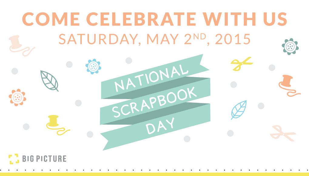 Picture 1 of National Scrapbook Day 2015 at Big Picture Classes