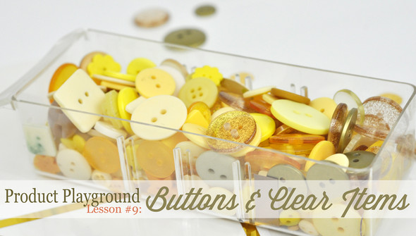 Lesson 9 buttons and clear items marketing imagecrop original